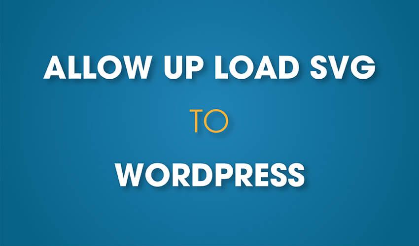 Cho phép upload file svg trên wordpress
